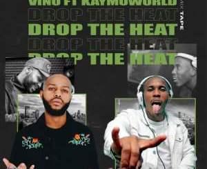 DJ Vino – Drop The Heat Ft. DJ Kaymoworld