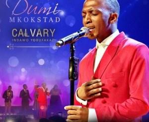 Dumi Mkokstad – My God Is Too Much