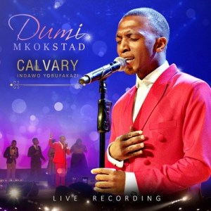 Dumi Mkokstad – My God Is Too Much