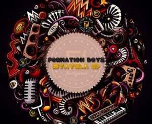Formation Boyz – Istayela EP