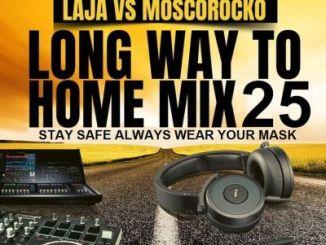 Laja & MoscoRocko – Long Way to Home Mix 25
