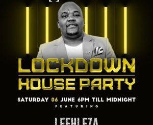 Leehleza – Lockdown House Party Season 2