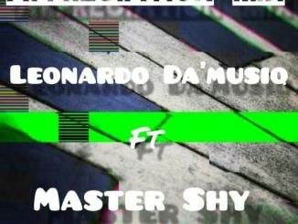 Leonardo Da'musiQ – Appreciation Mix Ft. Master Shy
