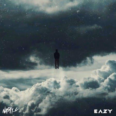 Nasty C – Eazy (Full Song)