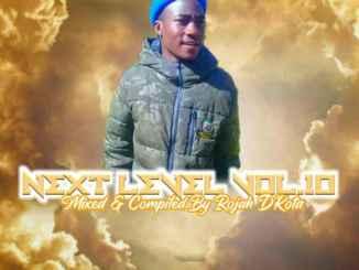Rojah D'kota – Next level Vol 10