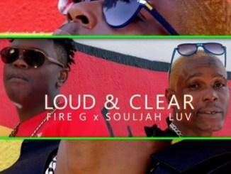 Souljah Luv & Fire G – Loud & Clear