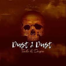 Tseks & Despa – Dust 2 Dust Ft. Dj Way Kay BW