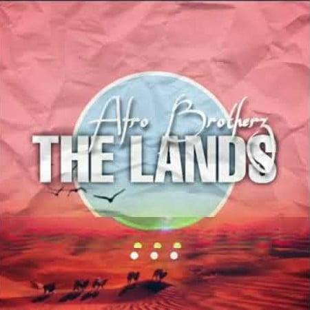 Afro Brotherz – The Lands (Original Mix)