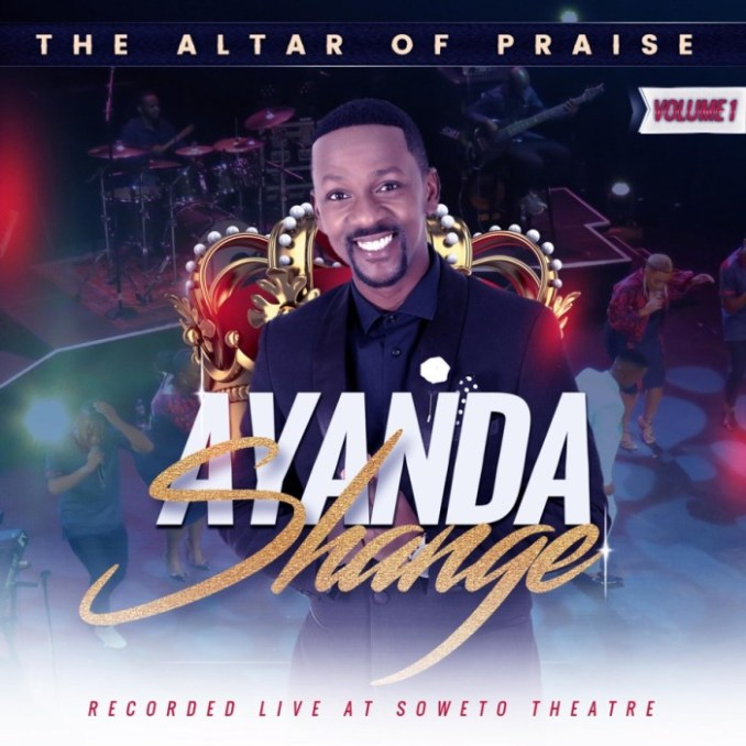 Ayanda Shange – The Altar of Praise, Vol. 1