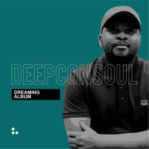 ALBUM: Deepconsoul – Dreaming