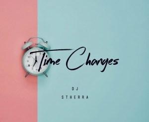 Dj Stherra – Time Changes