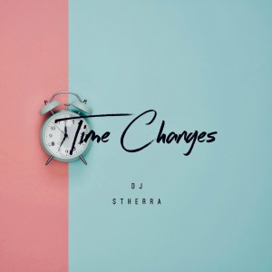 Dj Stherra – Time Changes