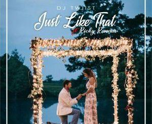 Dj Twiist – Just Like That (Feat. Ricky Randar)