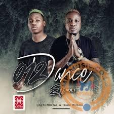 EP: Caltonic SA – 012 Dance Ft. Team Mosha