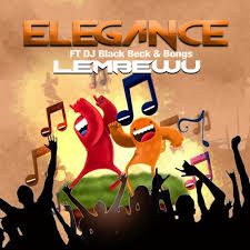 Elegance – Lembewu Ft. DJ Black Beck & Bongs