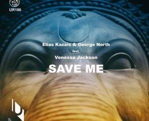 Elias Kazais, George North & Venessa Jackson – Save Me