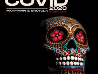 Mick-Man & Broyola – Covid 2020