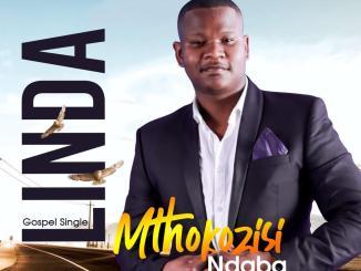 Mthokozisi Ndaba - Linda