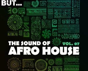 The Sound of Afro House, Vol. 07