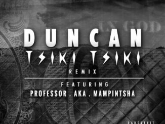 ‎Tsiki Tsiki - Song by Duncan