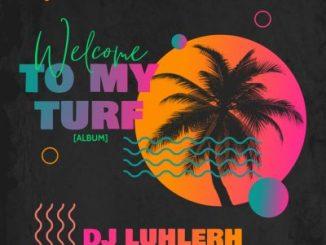 DJ LuHleR – Welcome To My Turf