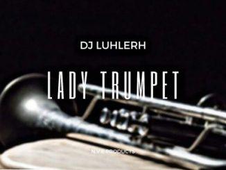 DJ LuHleRh – Lady Trumpet