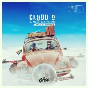 DJ Mdix – Cloud 9 Ft. Mlindo