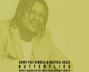 Danny – Butterflies Ft. DJMreja & Neuvikal Soule (Remixes)