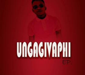 DeejayListoe – Ungagivaphi EP