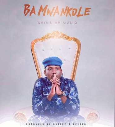 Drimz – Ba Mwankole