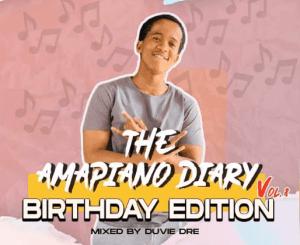 Duvie Dre – The AmaPiano Diary Vol 8 (Birthday Edition)