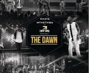 Khaya Mthethwa And The Uprising – The Dawn