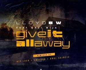 Lloyd BW & Kali Mija – Give It All Away (LaTique's Rare Dub)