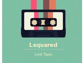 Lsquared – Lost Tape