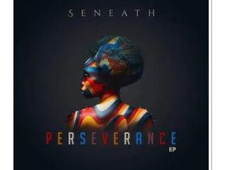 EP: Seneath – Perseverance