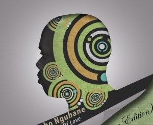 Sipho Ngubane – Channel Of Love (Deluxe Edition)