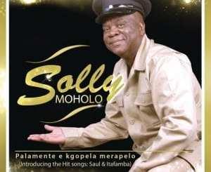Solly Moholo – Palamente e kgopela merapelo