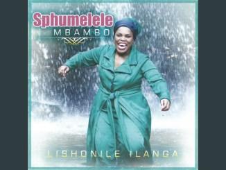 Sphumelele Mbambo Album Lishonile ilanga