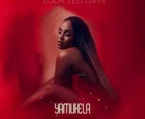 Zola Zeelovin – Yamukela
