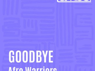 EP: Afro Warriors – Goodbye