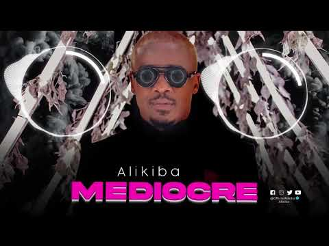 Alikiba – MEDIOCRE (Audio & Lyrcs)