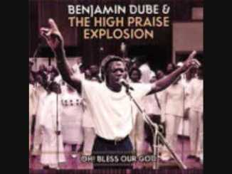 Benjamin Dube & The High Praise Explosion - Bow Down and Worship Him