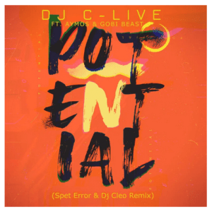 DJ C-Live Ft. Aymos & Gobi Beast – Potential (Spet Erro & DJ Cleo Remix)