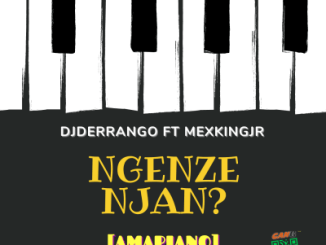 DJ Derrango – Ngenze Njan Ft. Mex King Jr