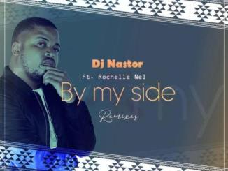 DJ Nastor, Rochelle Nel – By My Side (Remixes)