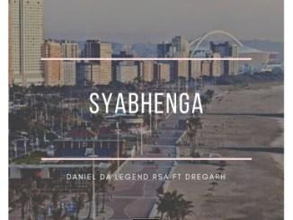 Daniel Da Legend RSA – Syabhenga Ft. Dregarh
