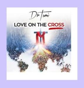 Album: Dr. Tumi – Love On The Cross