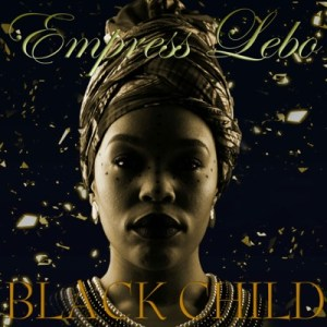 Empress Lebo – Black Child