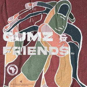 Gumz – Gumz & Friends EP