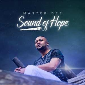 Master Dee – Sound Of Hope